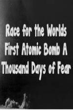 The Race For The World�s First Atomic Bomb: A Thousand Days Of Fear