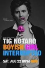 Tig Notaro: Boyish Girl Interrupted ( 2015 )