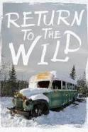 Return to the Wild: The Chris McCandless Story ( 2014 )