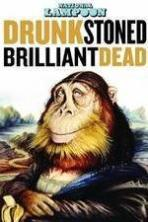 Drunk Stoned Brilliant Dead: The Story of the National Lampoon ( 2015 )