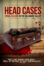 Head Cases: Serial Killers in the Delaware Valley ( 2013 )