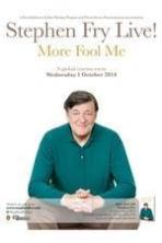 Stephen Fry Live: More Fool Me ( 2014 )