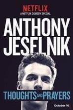 Anthony Jeselnik: Thoughts and Prayers ( 2015 )