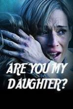 Are You My Daughter? ( 2015 )