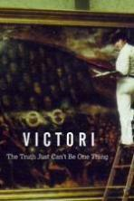 Victori: The Truth Just Can't Be One Thing ( 2015 )