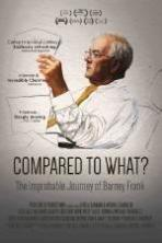 Compared to What: The Improbable Journey of Barney Frank ( 2014 )