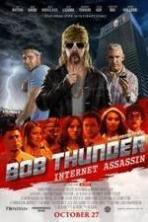 Bob Thunder: Internet Assassin ( 2015 )