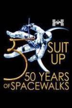 Suit Up: 50 Years of Spacewalks ( 2015 )