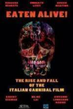 Eaten Alive! The Rise and Fall of the Italian Cannibal Film ( 2015 )