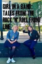 Girl in a Band: Tales from the Rock 'n' Roll Front Line ( 2015 )