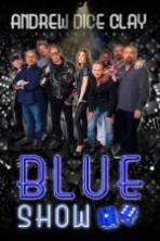 Andrew Dice Clay Presents the Blue Show ( 2015 )