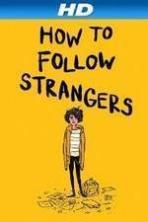 How to Follow Strangers ( 2013 )