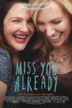 Miss You Already ( 2015 )