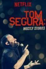 Tom Segura Mostly Stories ( 2016 )