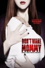 Don't Wake Mommy ( 2015 )