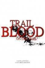 Trail of Blood On the Trail ( 2015 )