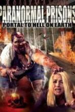 Paranormal Prisons Portal to Hell on Earth ( 2014 )