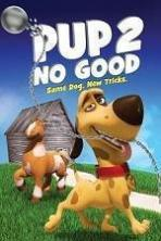 Pup 2 No Good ( 2016 )