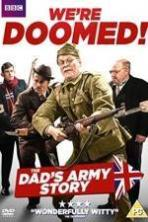 We're Doomed! The Dad's Army Story ( 2015 )