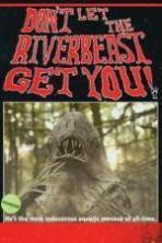 Dont Let the Riverbeast Get You ( 2015 )