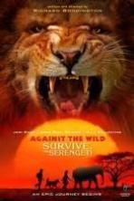 Against the Wild 2: Survive the Serengeti ( 2016 )