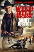 Wild Bill Hickok: Swift Justice ( 2016 )