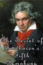 The Secret of Beethovens Fifth Symphony ( 2016 )
