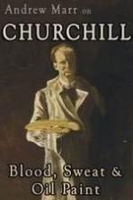 Andrew Marr on Churchill Blood Sweat and Oil Paint ( 2015 )