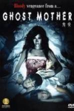 Ghost Mother ( 2007 )