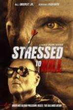 Stressed to Kill ( 2016 )