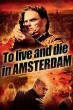 To Live and Die in Amsterdam ( 2014 )