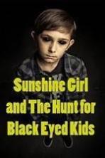 Sunshine Girl and the Hunt for Black Eyed Kids ( 2012 )