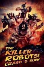 The Killer Robots! Crash and Burn ( 2016 )