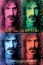 Eat That Question Frank Zappa in His Own Words ( 2016 )