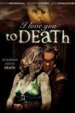 I Love You to Death (2013)