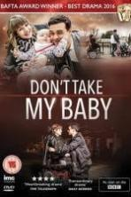 Dont Take My Baby (2015)