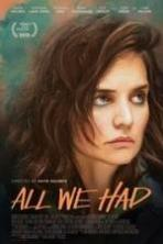 All We Had ( 2016 )
