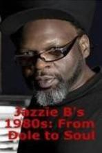 Jazzie Bs 1980s From Dole to Soul (2017)