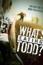 Whats Eating Todd (2016)