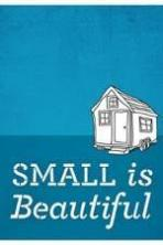 Small Is Beautiful A Tiny House Documentary ( 2015 )