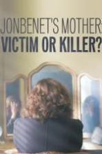 JonBenet's Mother: Victim or Killer (2016)
