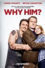 Why Him? ( 2016 )