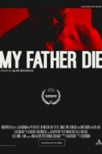 My Father Die ( 2016 )