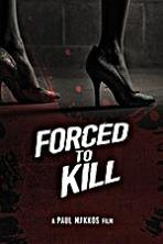 Forced to Kill ( 2016 )