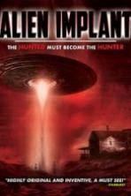 Alien Implant: The Hunted Must Become the Hunter ( 2017 )
