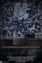 A Guidebook to Killing Your Ex