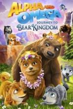 Alpha and Omega Journey to Bear Kingdom (2017)