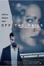 Off the Rails (2017) Full Movie Watch Online Free