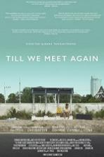 Till We Meet Again (2016) Full Movie Watch Online Free