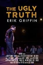 Erik Griffin: The Ugly Truth ( 2017 ) Full Movie Watch Online Free
